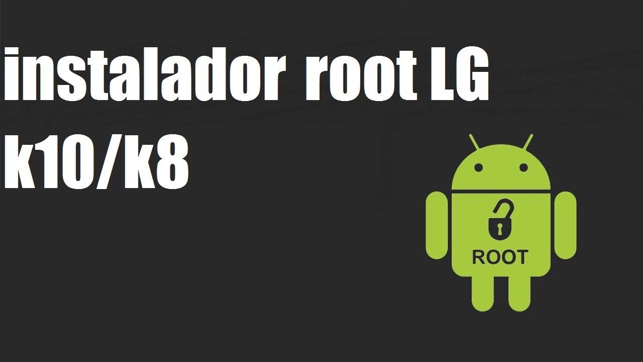 instalador* de root para lg k10/k8