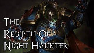 The Rebirth Of Night Haunter - 40K Theories