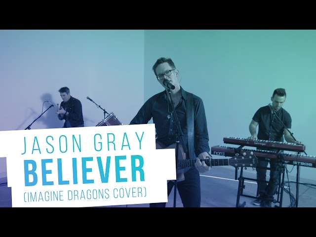 Jason Gray - Believer (Imagine Dragons Cover)