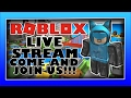 [Roblox: Live Stream] RANDOM GAMES!!! COME AND JOIN US!!! #RoadTo1k