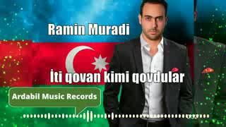 Iti qovan kimi qovdular_Ramin Muradi yeni2020.