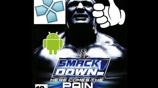 wwe smackdown here comes the pain in android fast speed without pc