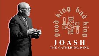 Good King, Bad King // Joash, The Gathering King