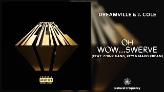Dreamville - Oh Wow...Swerve ft. J. Cole, Zoİnk Gang, KEY! & Maxo Kream (432Hz)