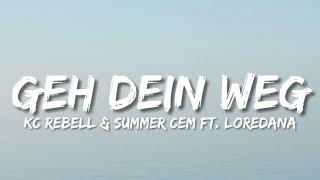 KC REBELL & SUMMER CEM ft. LOREDANA - GEH DEIN WEG (Lyrics)