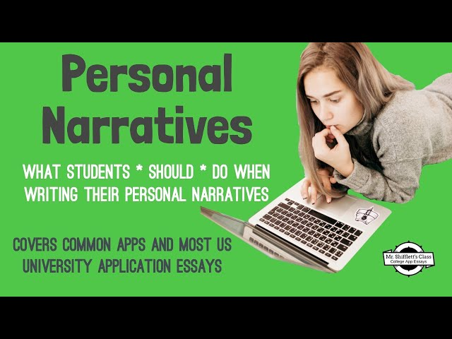 Personal Narrative 2: What you ABSOLUTELY should do when writing your college app essays.