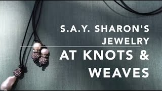 S.A.Y. Sharon's Pearl Jewelry at Knots & Weaves