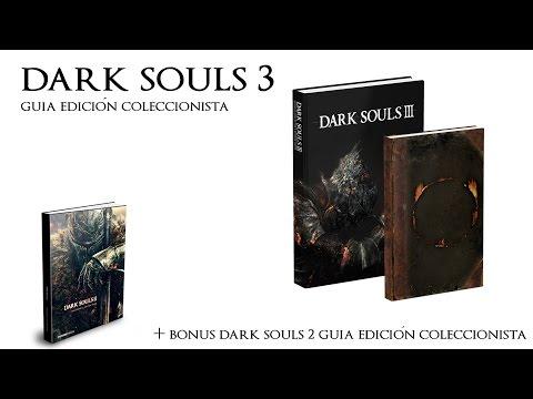 Dark Souls 3 - Unboxing Guia Edición Coleccionista [ + Guia Dark Souls 2  ]
