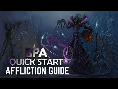 BFA Quick Start BASIC Guide: AFFLICTION WARLOCK (PATCH 8.0.1)