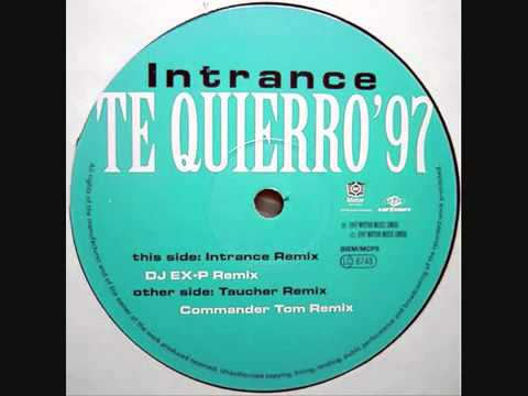 Intrance - Te Quierro '97 [Intrance Rmx]