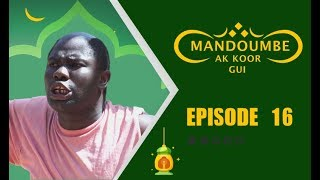 Mandoumbé ak koorgui 2019  Episode 16