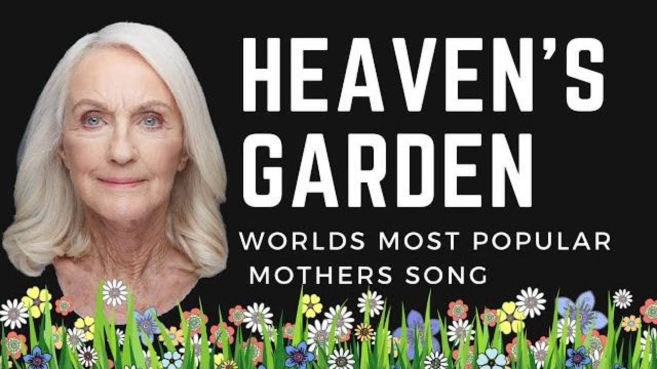 Beautiful Song Heavens Garden Tribute To A Mothers Love