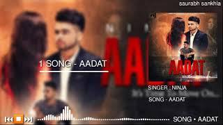 Aadat - Ninja - Full Mp3 Punjabi Song 2020