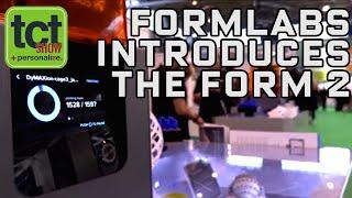 Max Lobovsky on Formlabs' next generation Form 2 3D printer