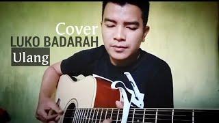 Luko Badarah Ulang Cover (Anggy Naldo)