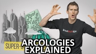 What are Arcologies?