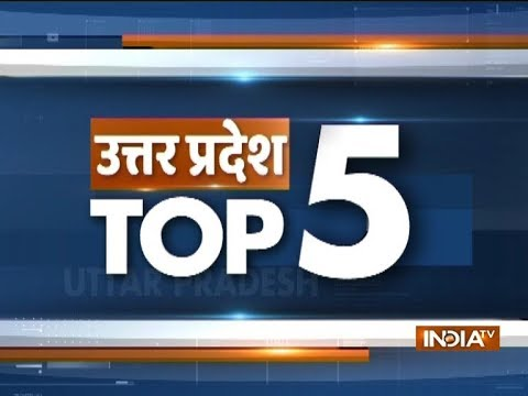Uttar Pradesh Top 5 | October 25, 2018