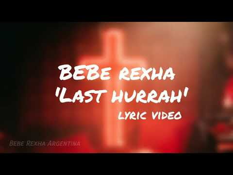 Bebe Rexha - Last Hurrah (Lyric Video)