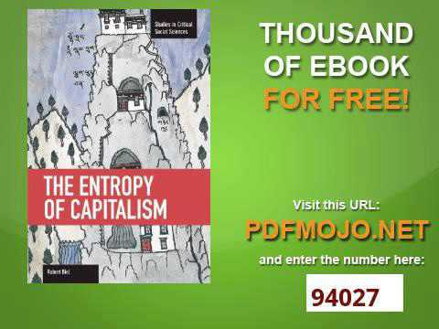 The Entropy of Capitalism Studies in Critical Social Sciences