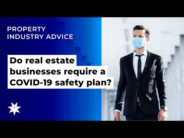 Do real estate businesses require a COVID 19 safety plan?