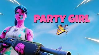 Party Girl (Thanks for 106 subs) Fortnite Montage