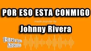 Johnny Rivera - Por Eso Esta Conmigo (Versión Karaoke)