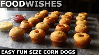 Easy Fun Sized Corn Dogs - Food Wishes