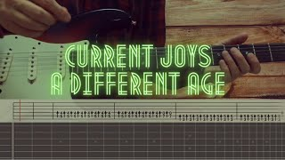 Current Joys  - A Different Age  / Guitar Tutorial / Tabs + Chords + Solo