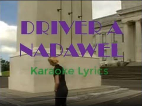DRIVER A NADAWEL (karaoke lyrics)