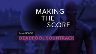 making of deadpool soundtrack   junkie xl