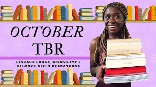 OCTOBER TBR || Library Loves, Disability Readathon & Gilmore Girls Readathon! [CC]