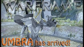 Warframe - UMBRA has arrived!