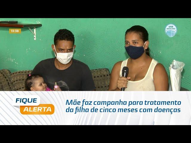 Mãe faz campanha para tratamento da filha de cinco meses com doenças raras