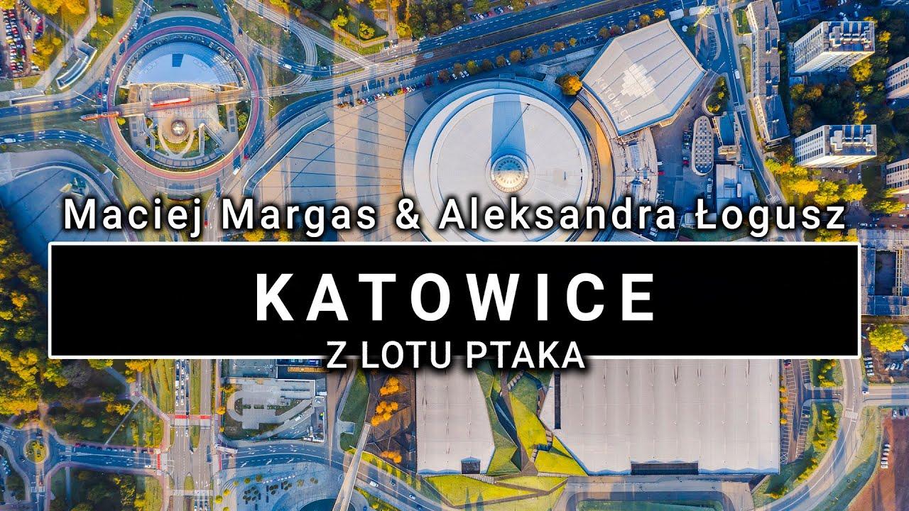 Katowice z lotu ptaka | 4K | POLAND ON AIR by Maciej Margas & Aleksandra Łogusz