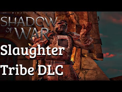 Shadow of War - Slaughter Tribe DLC Gameplay Walkthrough Part 1 - All NEW Content thumbnail