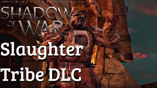 Shadow Of War - Slaughter Tribe DLC Gameplay Walkthrough Part 1 - All NEW Content