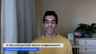 Is This a Dream? E24: What is enlightenment?