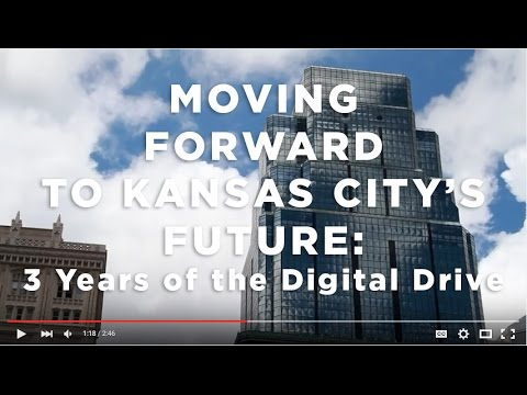 Moving Forward to Kansas City's Future: 3 Years of the Digital Drive