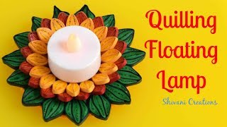 Quilling Floating Lamp Stand/ How to make Floating Tealight Holder/ Quilled Tealight Holder