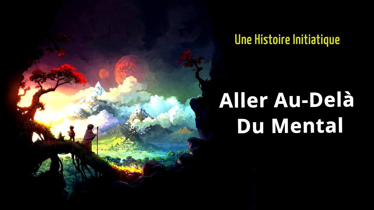 """Résultat de recherche d'images pour """"Aller Au-Delà Du Mental - Une Histoire Initiatique"""""""