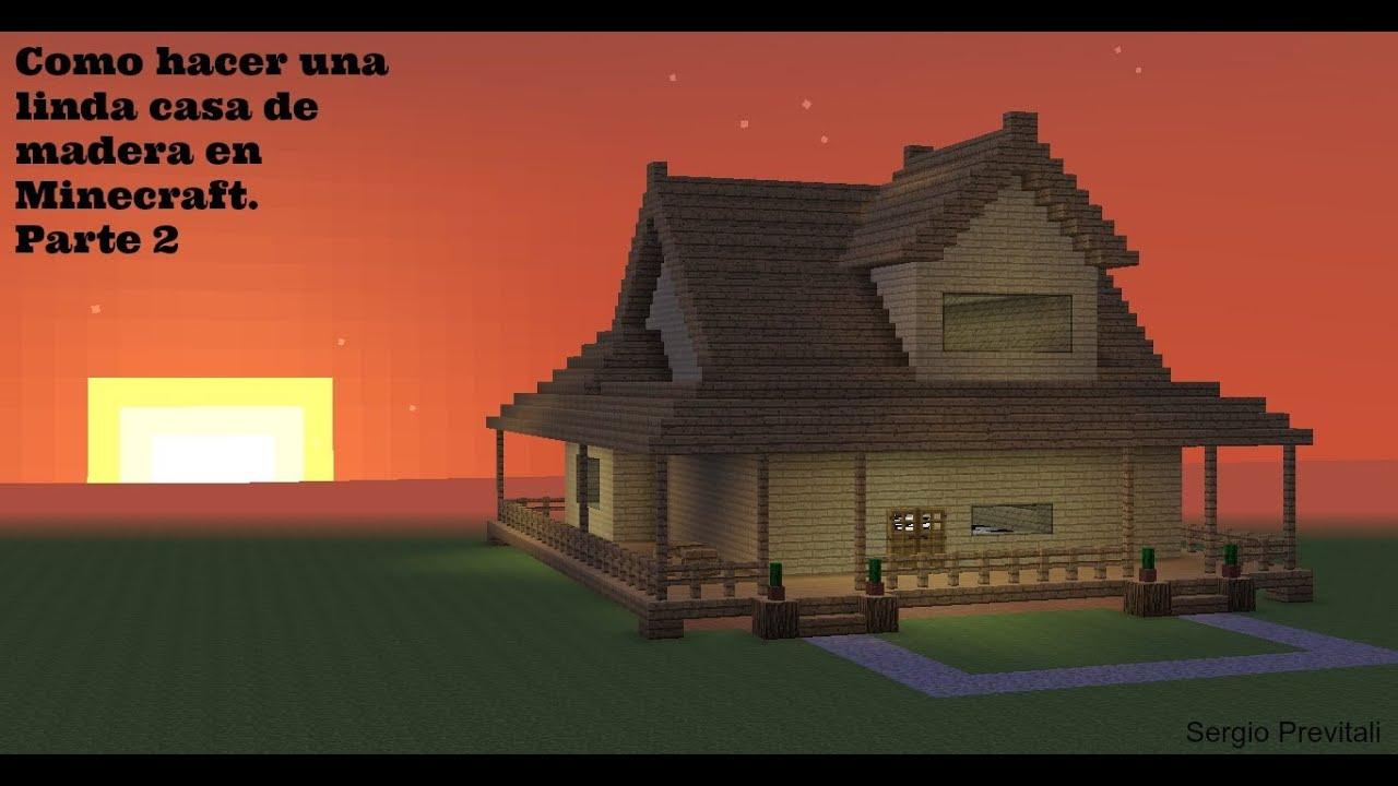 Como hacer una linda casa de madera en minecraft parte 2 - Como se hace una casa de madera ...