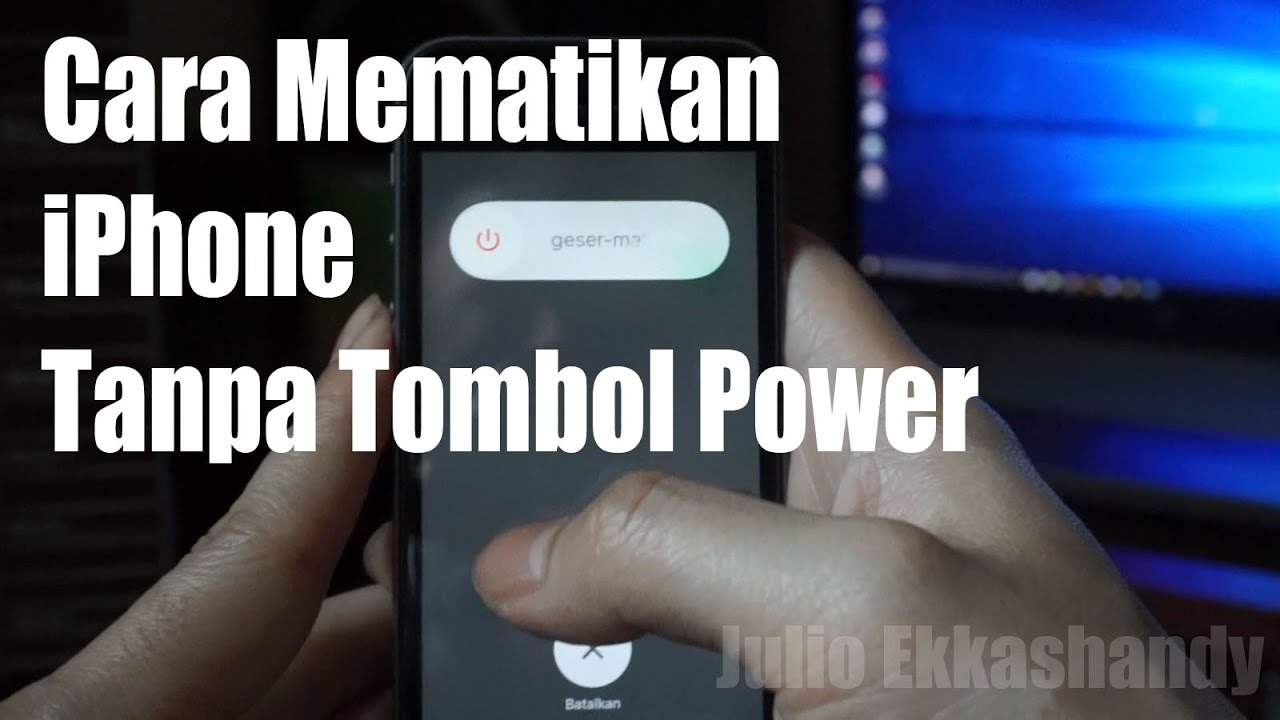 Cara Mematikan iPhone Tanpa Tombol Power
