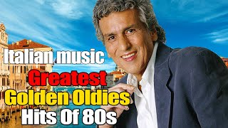 Greatest Oldies Songs Of 70's 80's The Best Of Golden Oldies Songs Musica italiana