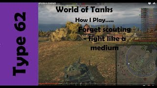 WOT: How I Play.... Forget scouting  - fight like a  medium