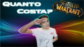 QUANTO COSTA  World of Warcraft ?