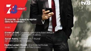 7/8 Débat – Économie : A quand la reprise dans les Yvelines ?