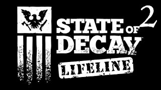 State of Decay: Lifeline Expansion-Part 2 (Trying to rescue soldiers and civilians)