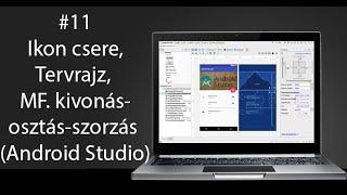 11# Android Programozás:Ikon csere,Tervrajz, MF. kivonás-osztás-szorzás (Android Studio)