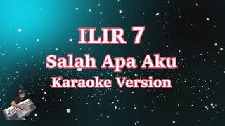 Download Mp3 Ilir 7 - Salah Apa Aku  Karaoke Tanpa Vocal