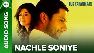 Nach Le Soniye Full Audio Song Dus Kahaniyaan Aftab Shivdasani Neha Oberoi